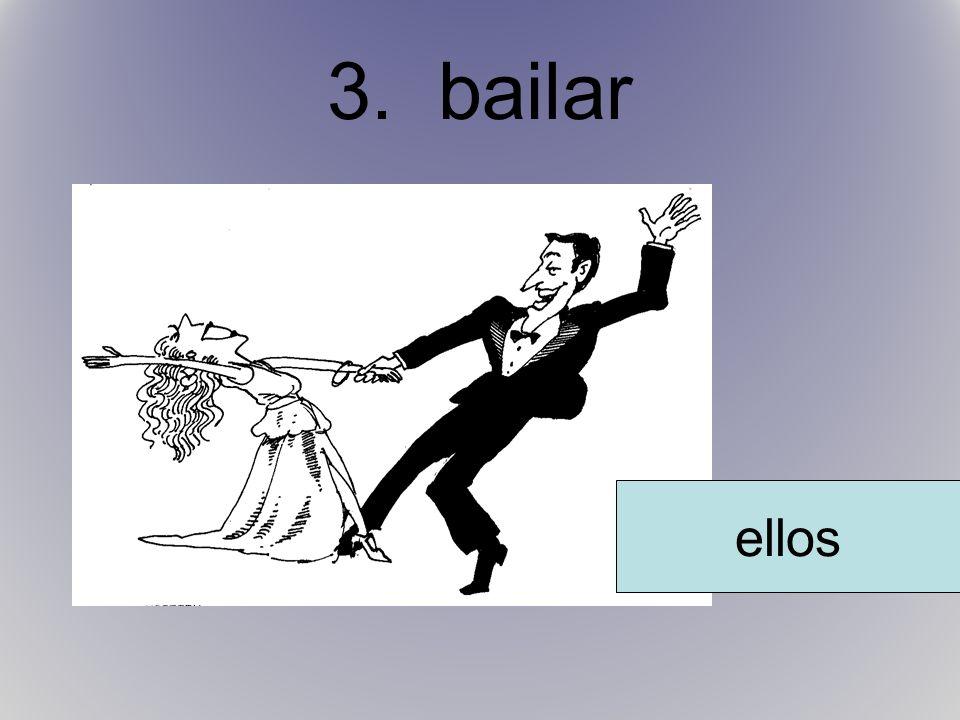 3. bailar ellos