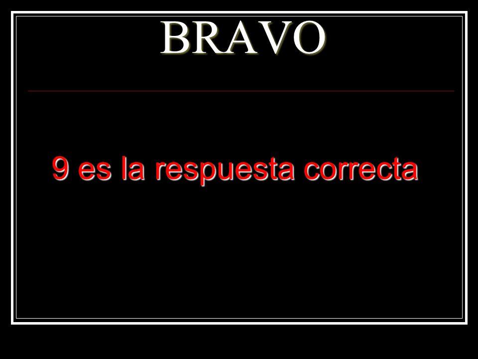 BRAVO 9 es la respuesta correcta