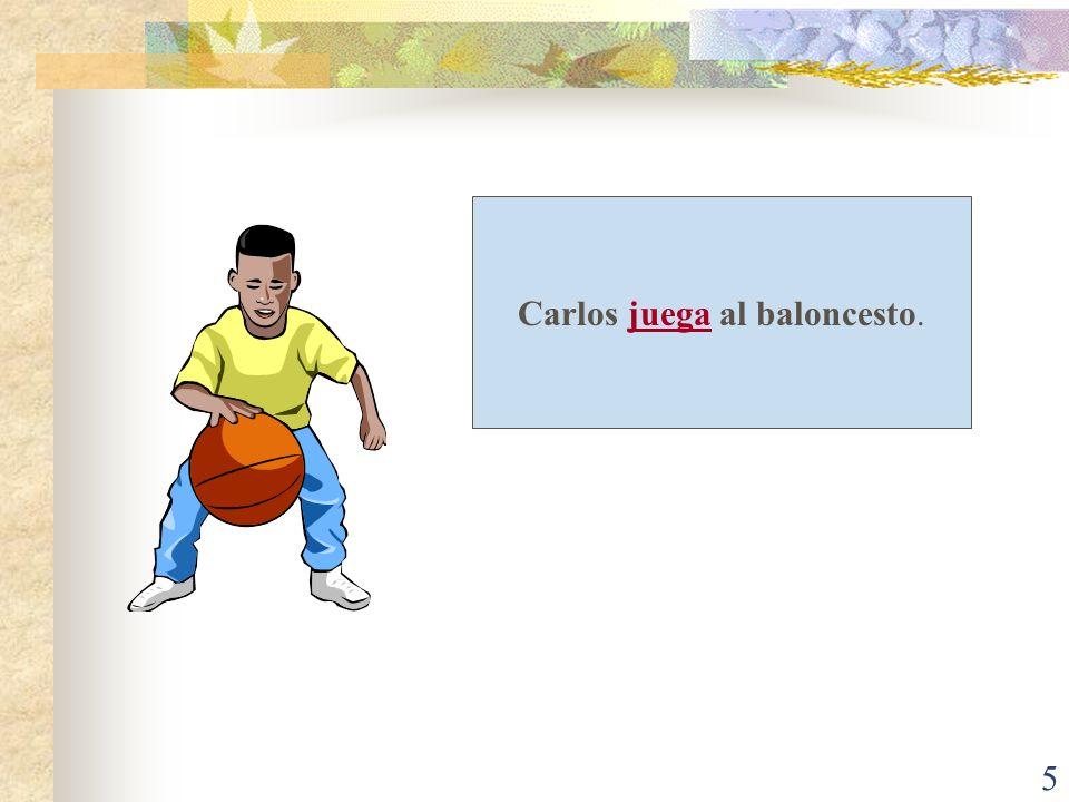 5 Carlos juega al baloncesto.