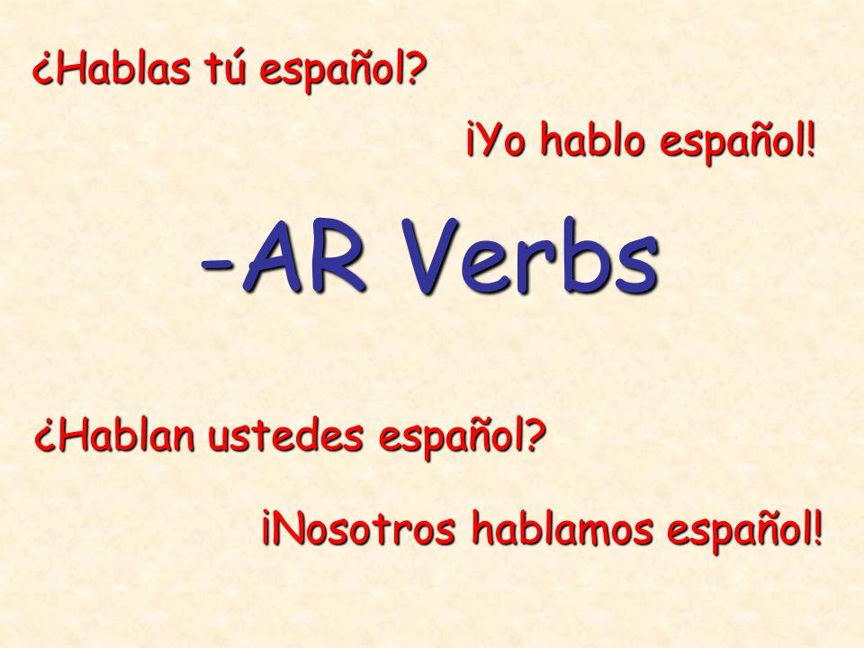 -AR Verbs ¿Hablas tú español.¿Hablan ustedes español.