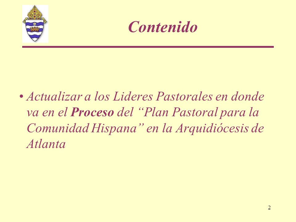 2 Contenido Actualizar a los Lideres Pastorales en donde va en el Proceso del Plan Pastoral para la Comunidad Hispana en la Arquidiócesis de Atlanta