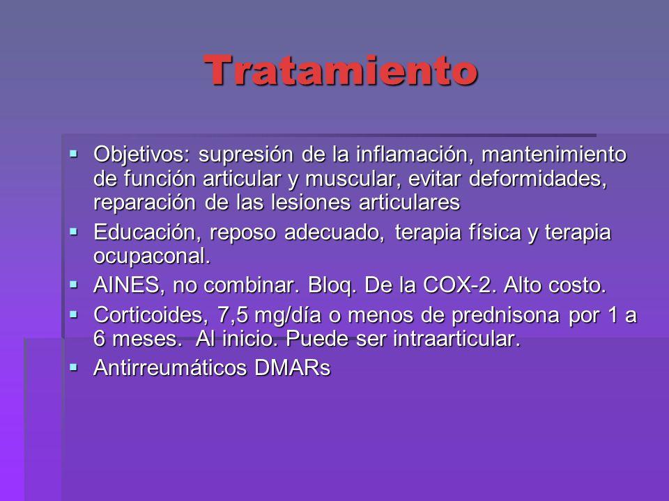 Tratamiento Objetivos: supresión de la inflamación, mantenimiento de función articular y muscular, evitar deformidades, reparación de las lesiones art