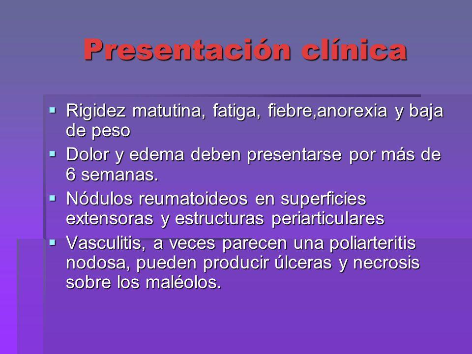 Presentación clínica Formas agudas y febriles se asocian pleuritis, pericarditis y miocarditis (títulos elevados de FR y leucocitosis) Formas agudas y febriles se asocian pleuritis, pericarditis y miocarditis (títulos elevados de FR y leucocitosis) Mononeuritis múltiple Mononeuritis múltiple Nódulos reumatoídeos en el pulmón, fibrosis pulmonar intersticial difusa, meumonitis y pleuresía con o sin derame Nódulos reumatoídeos en el pulmón, fibrosis pulmonar intersticial difusa, meumonitis y pleuresía con o sin derame Xeroftalmia, epiescleritis, escleritis Xeroftalmia, epiescleritis, escleritis