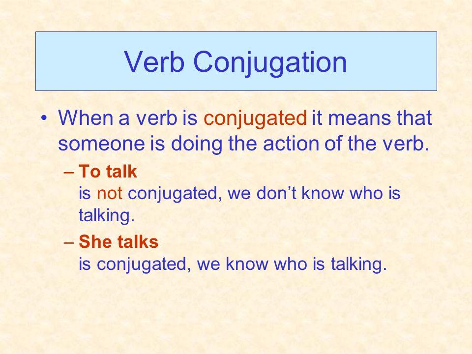To Talk - Conjugated I talk you talk he/she/it talks we talk all of you talk they talk yo hablo tú hablas él, ella, usted habla nosotros hablamos vosotros habláis ellos, ustedes hablan