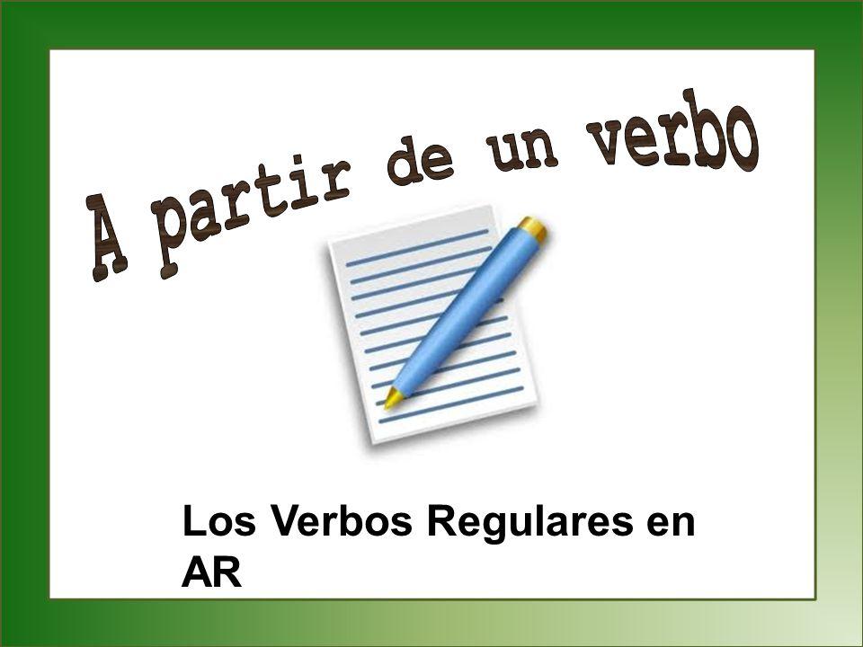 Los Verbos Regulares en AR
