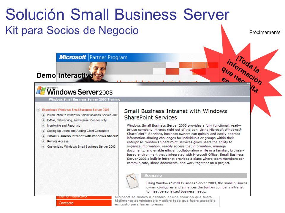 Solución Small Business Server Kit para Socios de Negocio Próximamente ¡Toda la información que necesita en 1 solo CD! Demo Interactiva