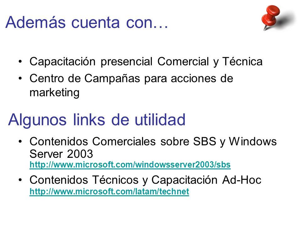 Además cuenta con… Capacitación presencial Comercial y Técnica Centro de Campañas para acciones de marketing Contenidos Comerciales sobre SBS y Window