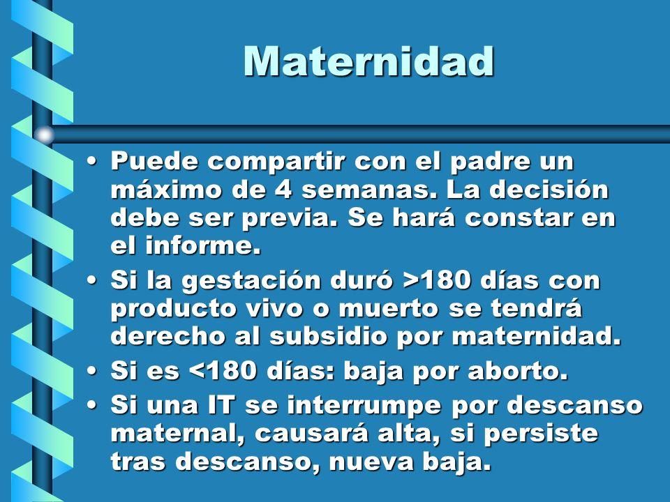 Maternidad Puede compartir con el padre un máximo de 4 semanas. La decisión debe ser previa. Se hará constar en el informe.Puede compartir con el padr