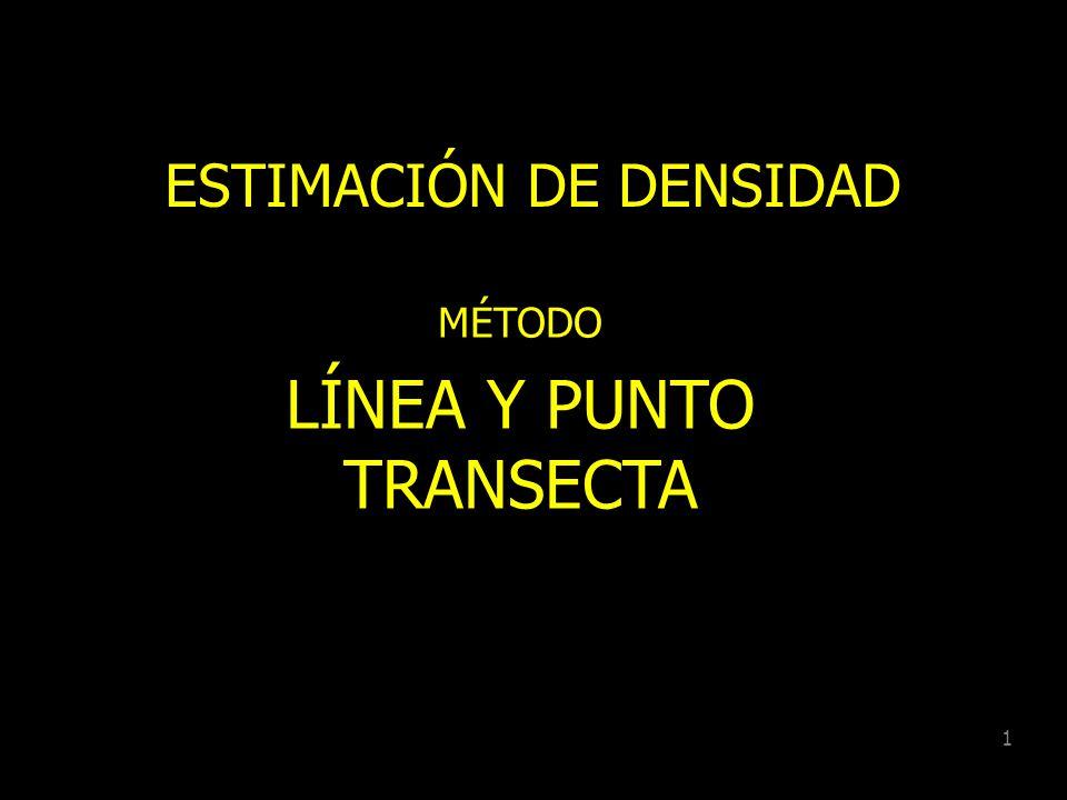 1 ESTIMACIÓN DE DENSIDAD MÉTODO LÍNEA Y PUNTO TRANSECTA