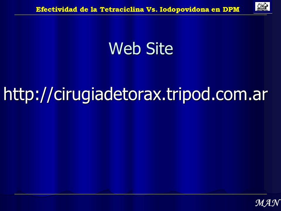 Web Site http://cirugiadetorax.tripod.com.ar Efectividad de la Tetraciclina Vs. Iodopovidona en DPM MAN
