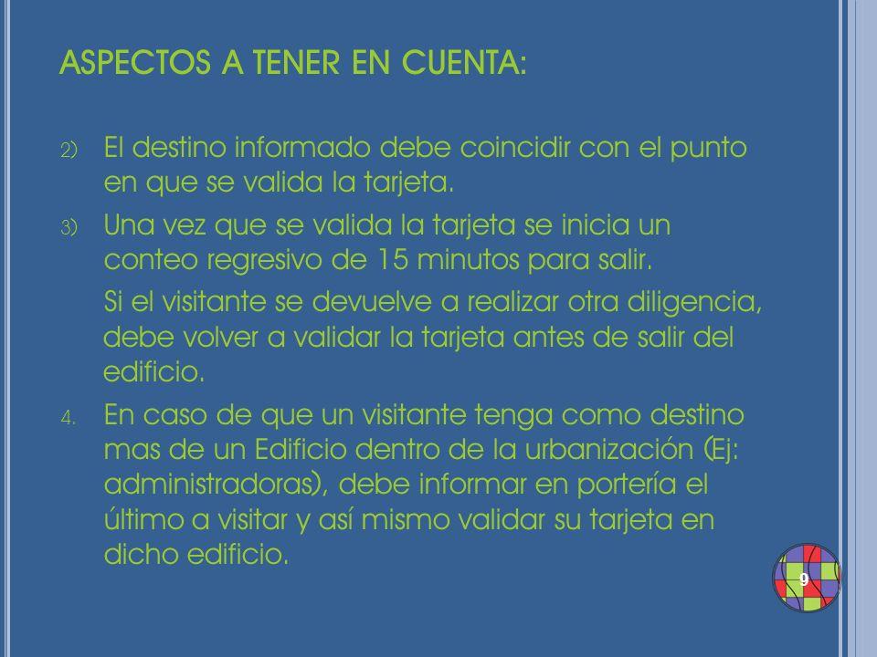 10 ASPECTOS A TENER EN CUENTA: 5) Para efectos prácticos del sistema, también son considerados VISITANTES y siguen el mismo proceso: Taxis.