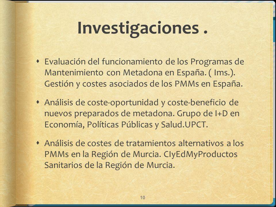 Investigaciones. Evaluación del funcionamiento de los Programas de Mantenimiento con Metadona en España. ( Ims.). Gestión y costes asociados de los PM