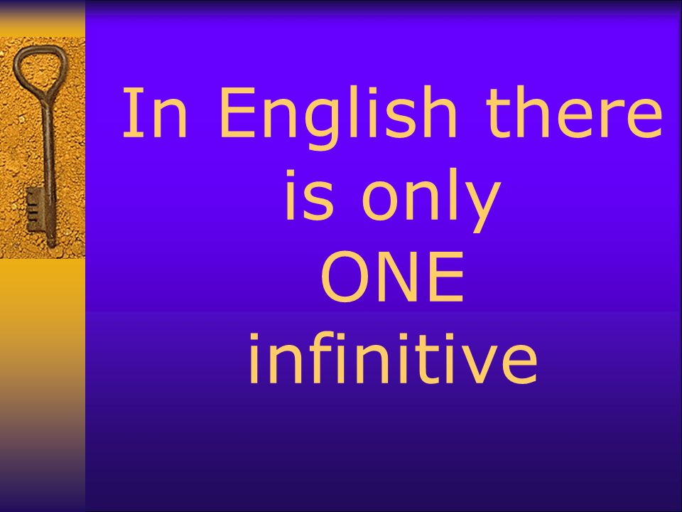 Infinitives To play To give To be To drink To eat To write To walk To study To look To run