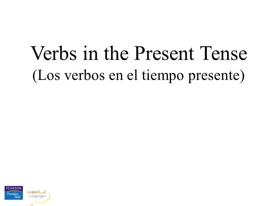 Verbs in the Present Tense (Los verbos en el tiempo presente)