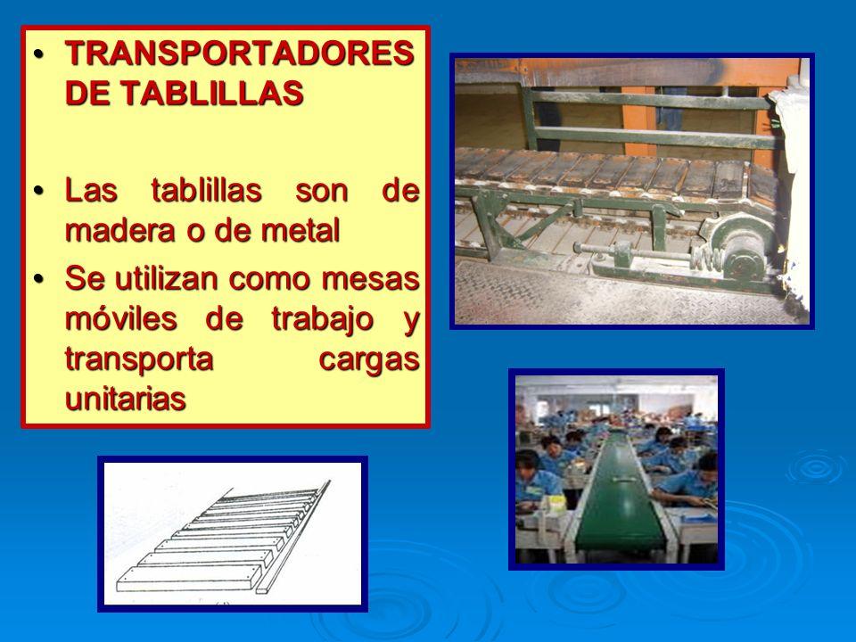 TRANSPORTADORES DE TABLILLAS TRANSPORTADORES DE TABLILLAS Las tablillas son de madera o de metal Las tablillas son de madera o de metal Se utilizan co