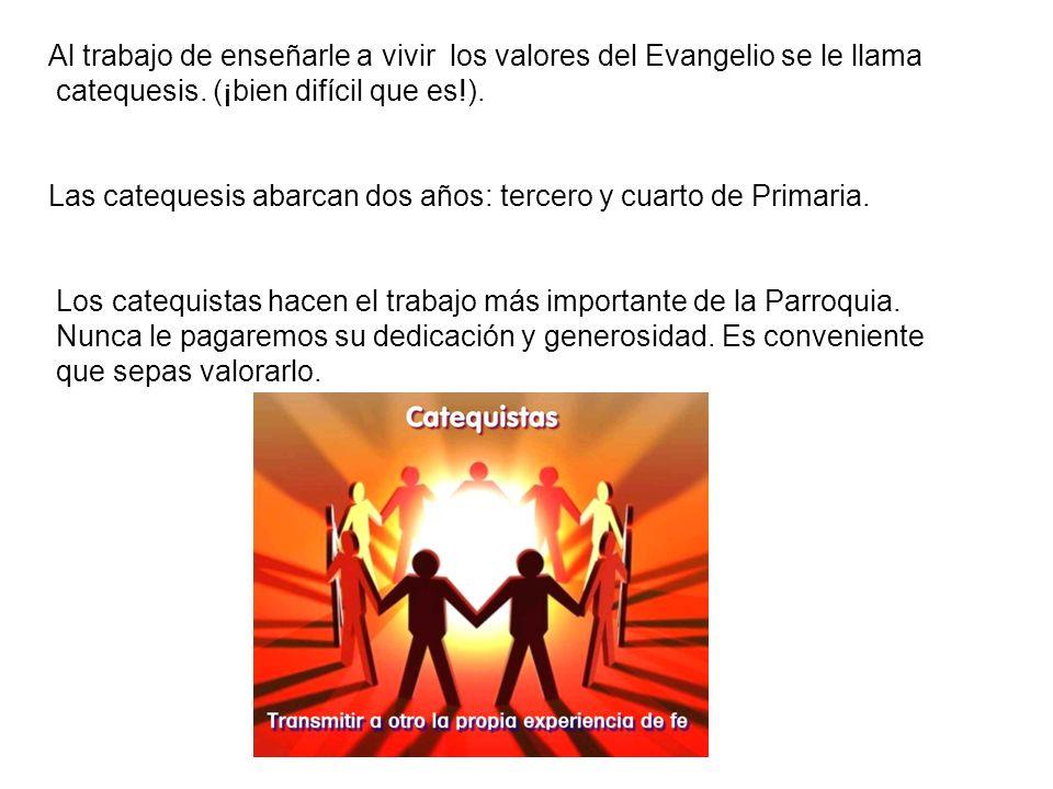 -Nuestro empeño no es prepararles para la primera comunión sino para que sean buenos cristianos.