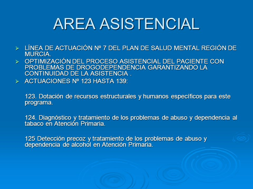 AREA ASISTENCIAL LÍNEA DE ACTUACIÓN Nº 7 DEL PLAN DE SALUD MENTAL REGIÓN DE MURCIA. LÍNEA DE ACTUACIÓN Nº 7 DEL PLAN DE SALUD MENTAL REGIÓN DE MURCIA.