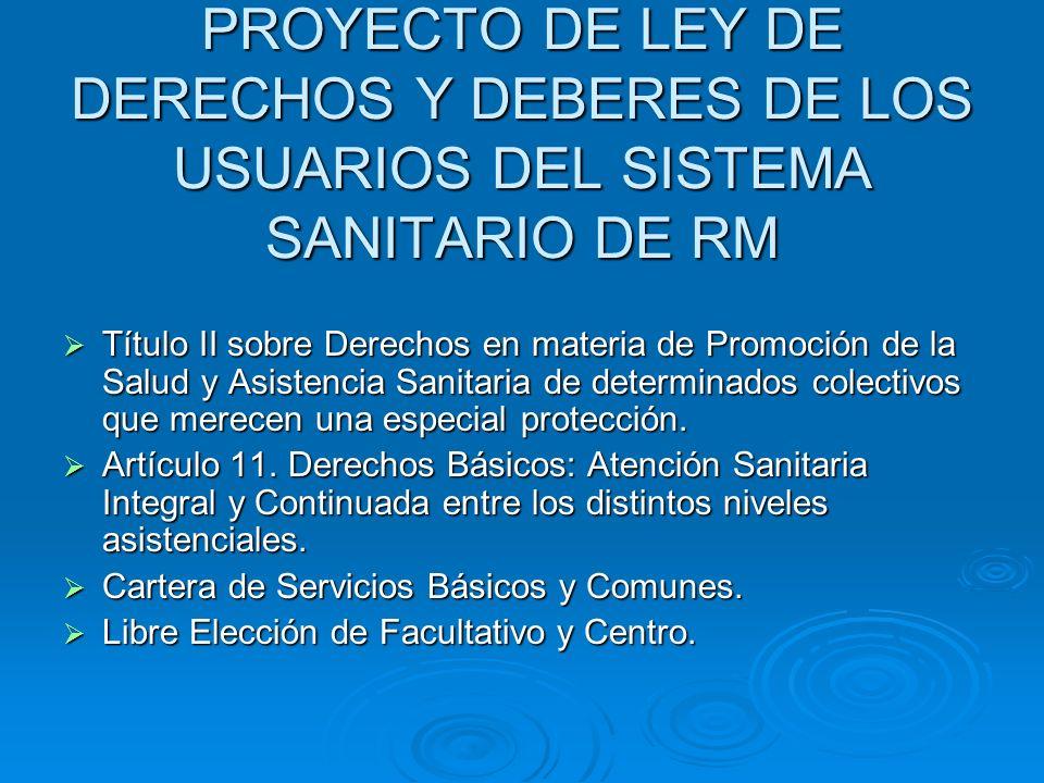 PROYECTO DE LEY DE DERECHOS Y DEBERES DE LOS USUARIOS DEL SISTEMA SANITARIO DE RM Título II sobre Derechos en materia de Promoción de la Salud y Asist