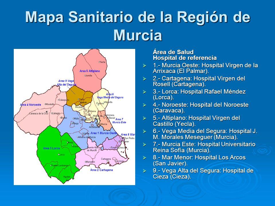 Mapa Sanitario de la Región de Murcia Área de Salud Hospital de referencia Área de Salud Hospital de referencia 1.- Murcia Oeste: Hospital Virgen de l