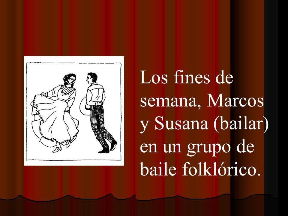 Los fines de semana, Marcos y Susana (bailar) en un grupo de baile folklórico.