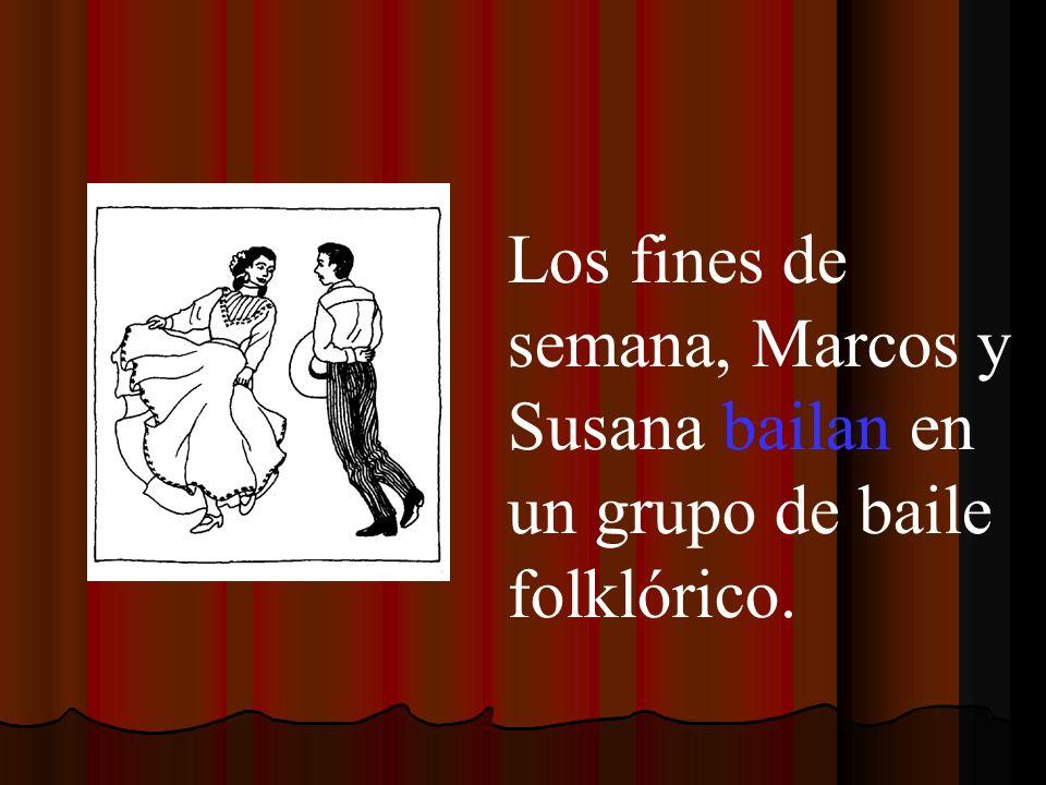 Los fines de semana, Marcos y Susana bailan en un grupo de baile folklórico.