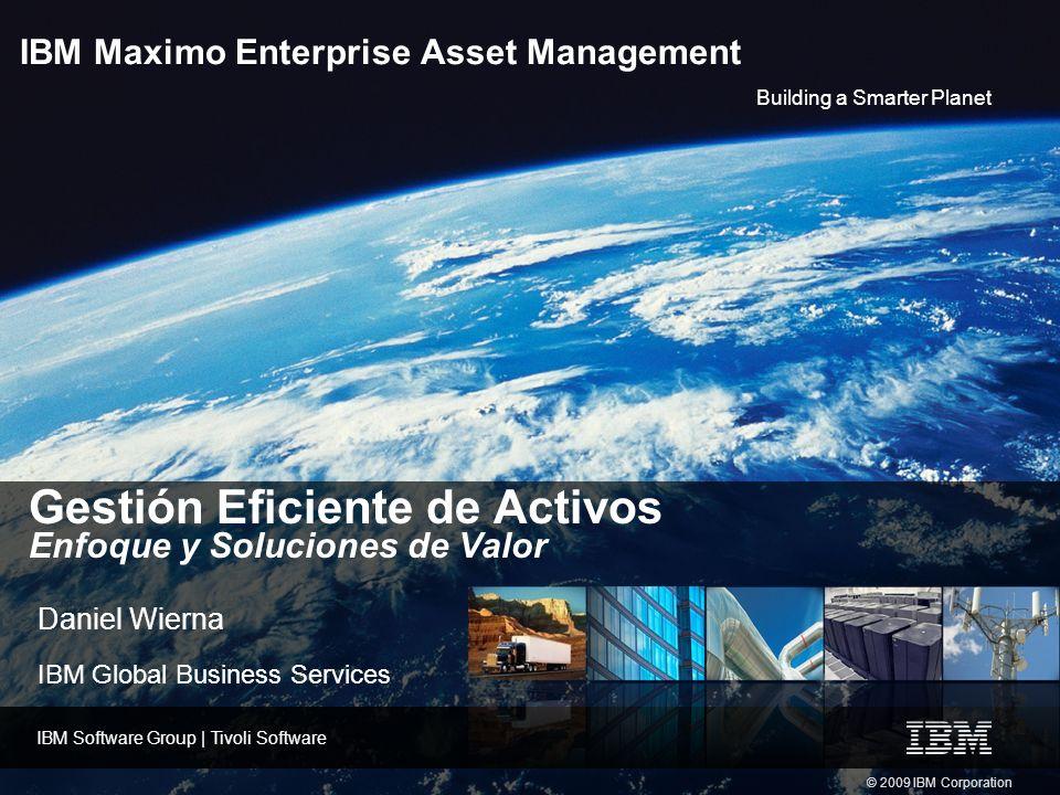 Building a Smarter Planet AGENDA Gestión de Activos Visión y Experiencia de IBM Ciclo de Vida de los Activos: Soluciones de Valor.