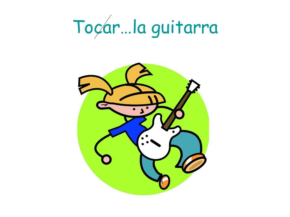 Tocar…la guitarra