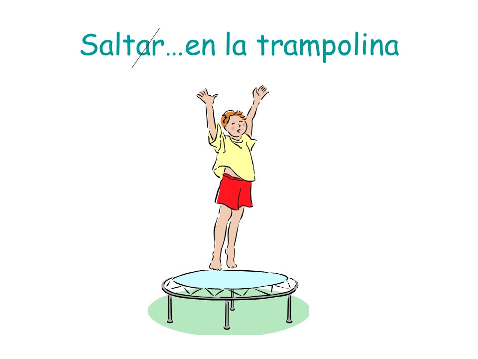 Saltar…en la trampolina