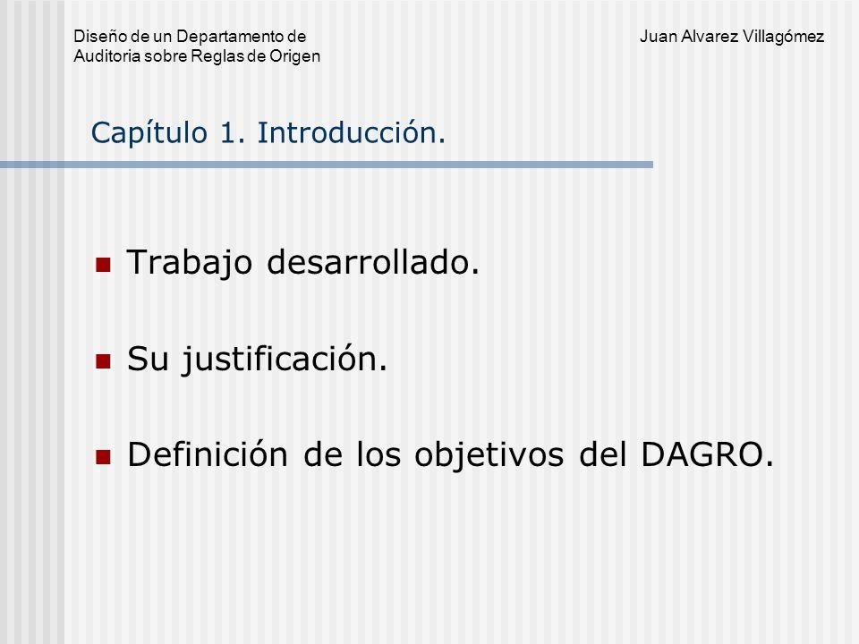 Juan Alvarez Villagómez Diseño de un Departamento de Auditoria sobre Reglas de Origen Algunos comentarios relevantes dentro del informe.