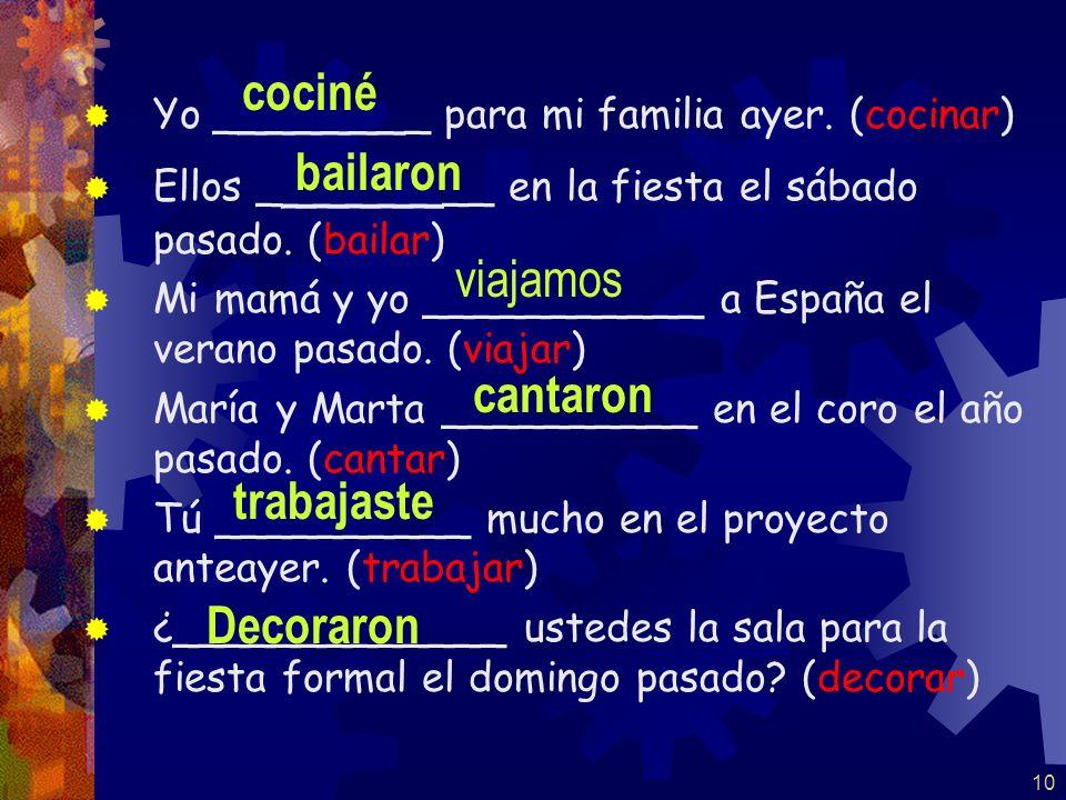 9 VOCABULARIO Anteayer day before yesterday El año pasado last year El sábado pasado last Saturday El verano pasado last summer