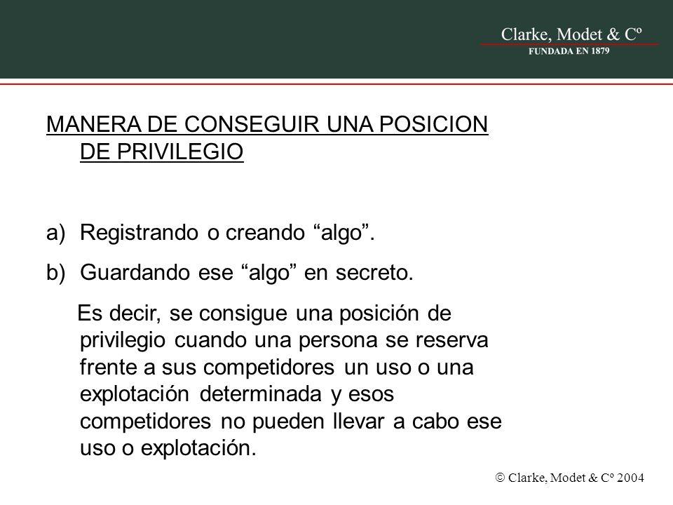 Clarke, Modet & Cº 2004 MANERA DE CONSEGUIR UNA POSICION DE PRIVILEGIO a)Registrando o creando algo. b)Guardando ese algo en secreto. Es decir, se con