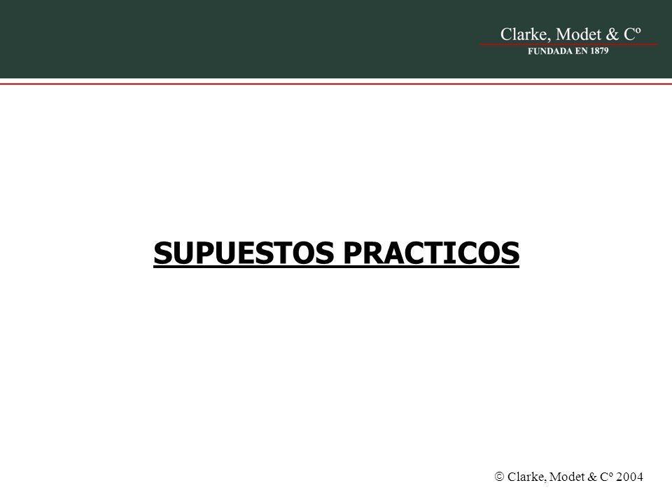 Clarke, Modet & Cº 2004 SUPUESTOS PRACTICOS