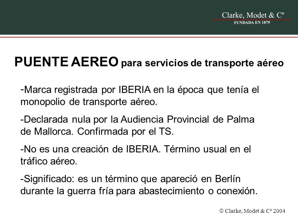 Clarke, Modet & Cº 2004 PUENTE AEREO para servicios de transporte aéreo - Marca registrada por IBERIA en la época que tenía el monopolio de transporte