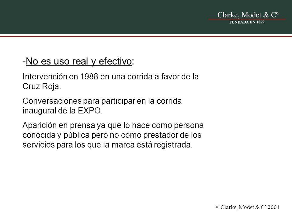 Clarke, Modet & Cº 2004 -No es uso real y efectivo: Intervención en 1988 en una corrida a favor de la Cruz Roja. Conversaciones para participar en la