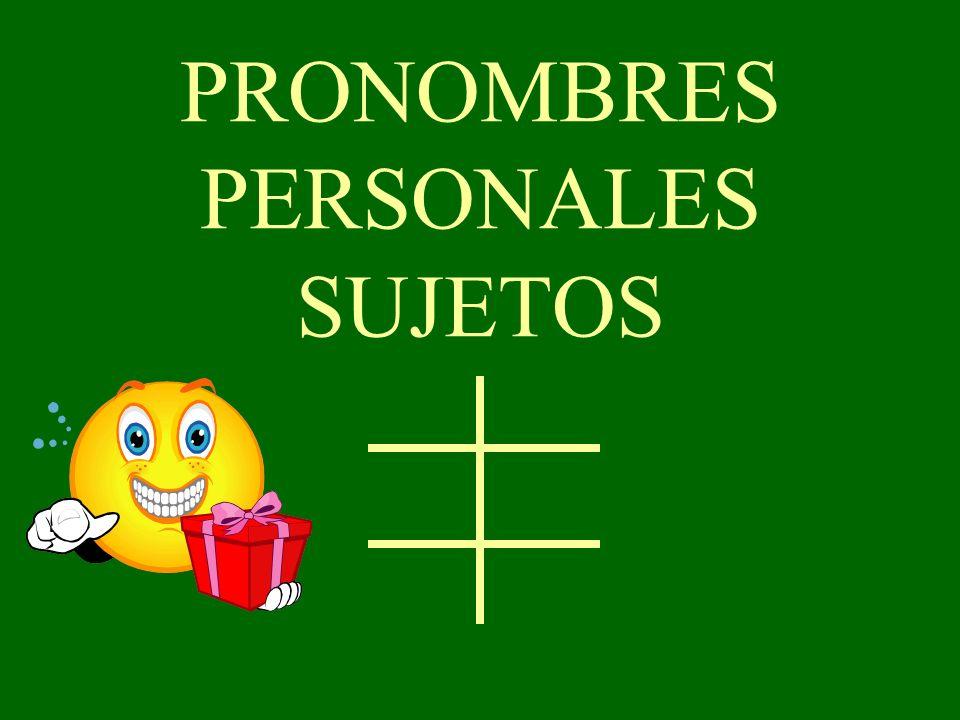 PRONOMBRES PERSONALES SUJETOS