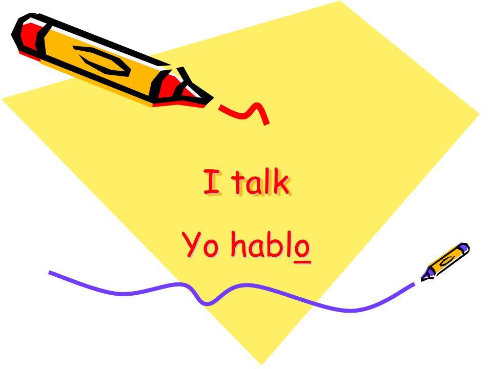 I talk Yo hablo