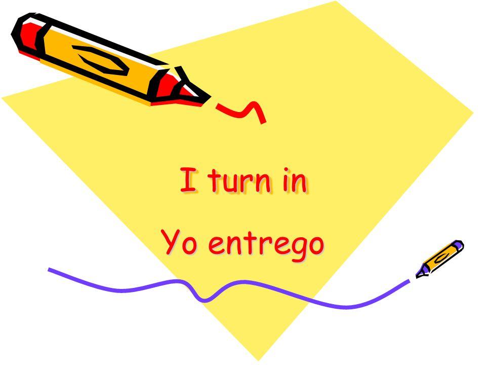 I turn in Yo entrego