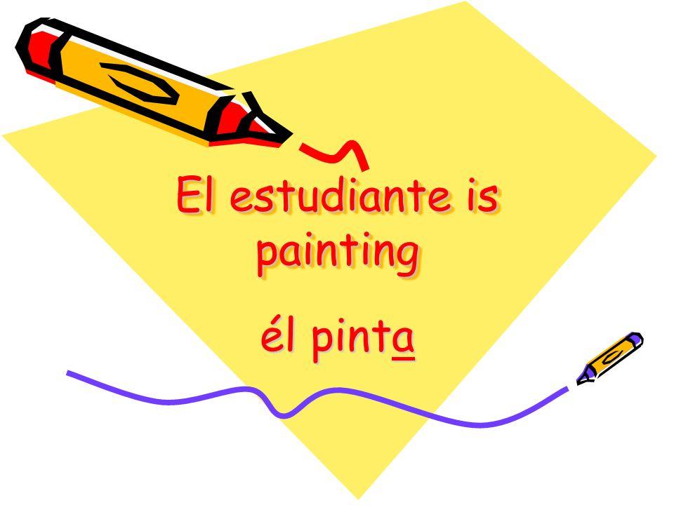 El estudiante is painting él pinta