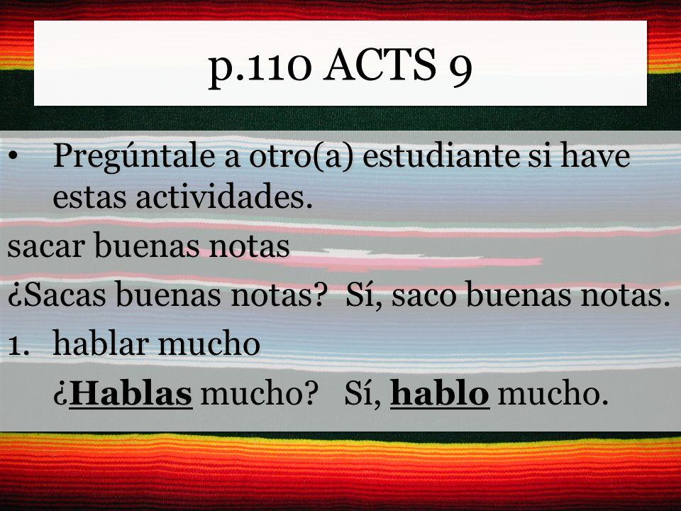 p.110 ACTS 9 Pregúntale a otro(a) estudiante si have estas actividades.
