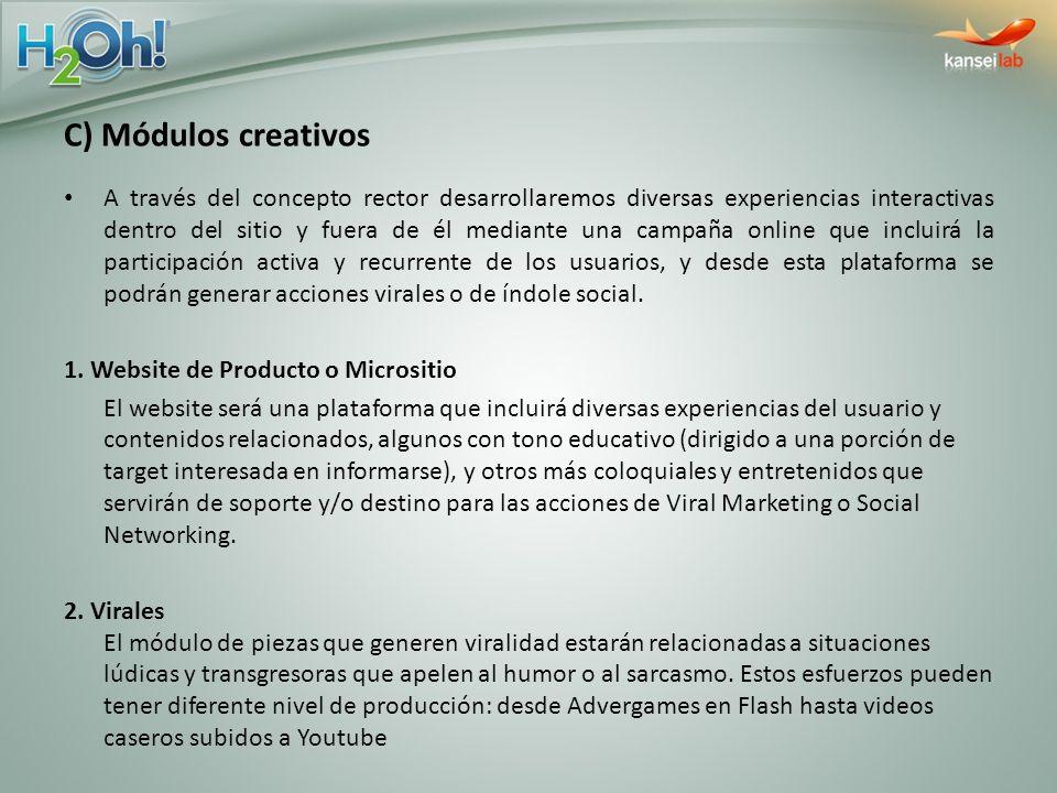 C) Módulos creativos A través del concepto rector desarrollaremos diversas experiencias interactivas dentro del sitio y fuera de él mediante una campa