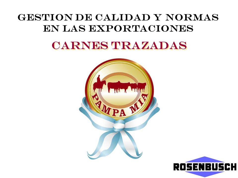 CARNES TRAZADAS GESTION DE CALIDAD Y NORMAS EN LAS EXPORTACIONES