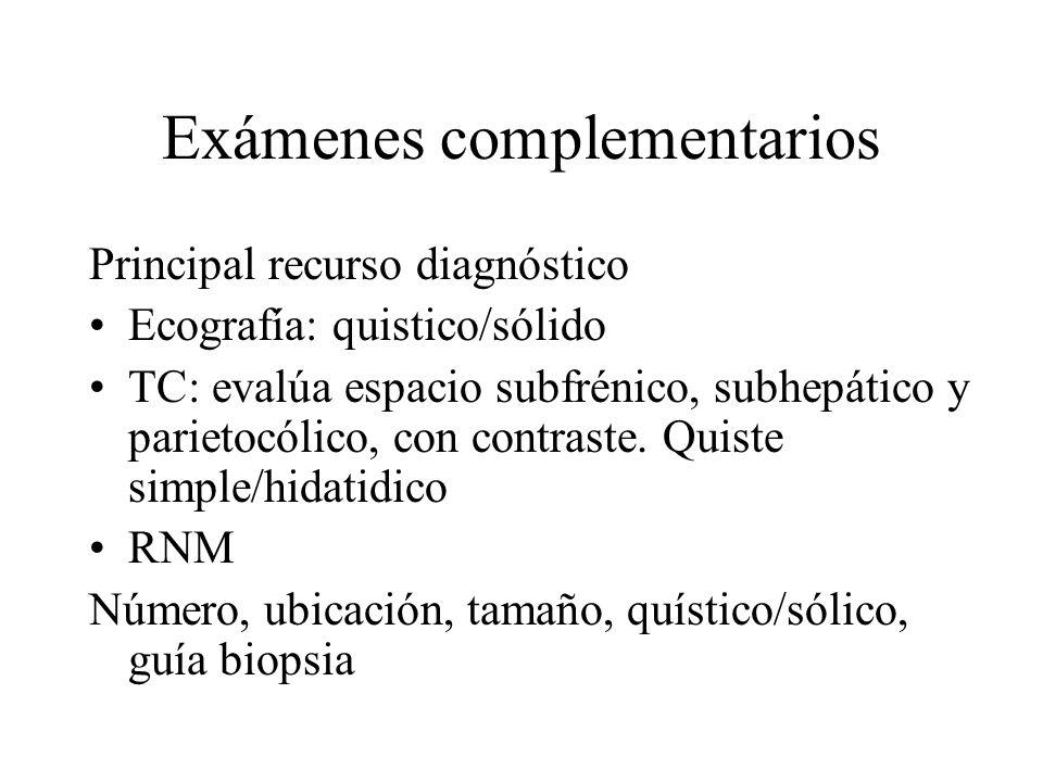 Principal recurso diagnóstico Ecografía: quistico/sólido TC: evalúa espacio subfrénico, subhepático y parietocólico, con contraste. Quiste simple/hida