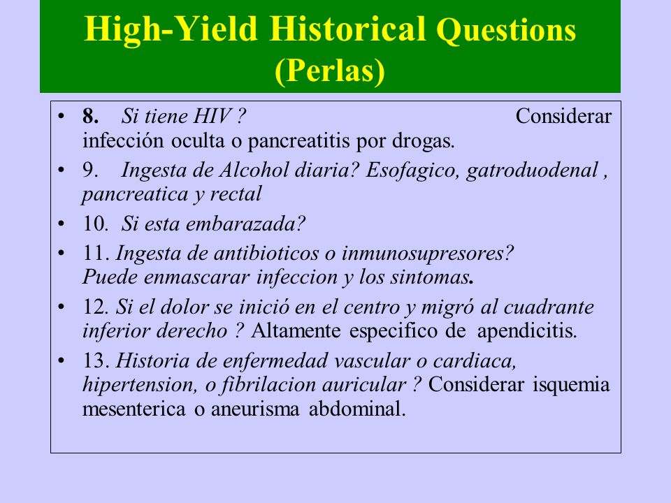 High-Yield Historical Questions (Perlas) 8.Si tiene HIV .