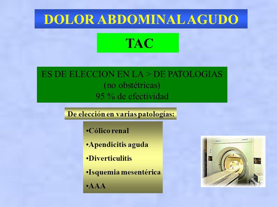 DOLOR ABDOMINAL AGUDO ECOGRAFIA Operador dependiente De elección en patologías ginecológicas Colecistitis aguda : engrosamiento de la pared (> 3mm ) A