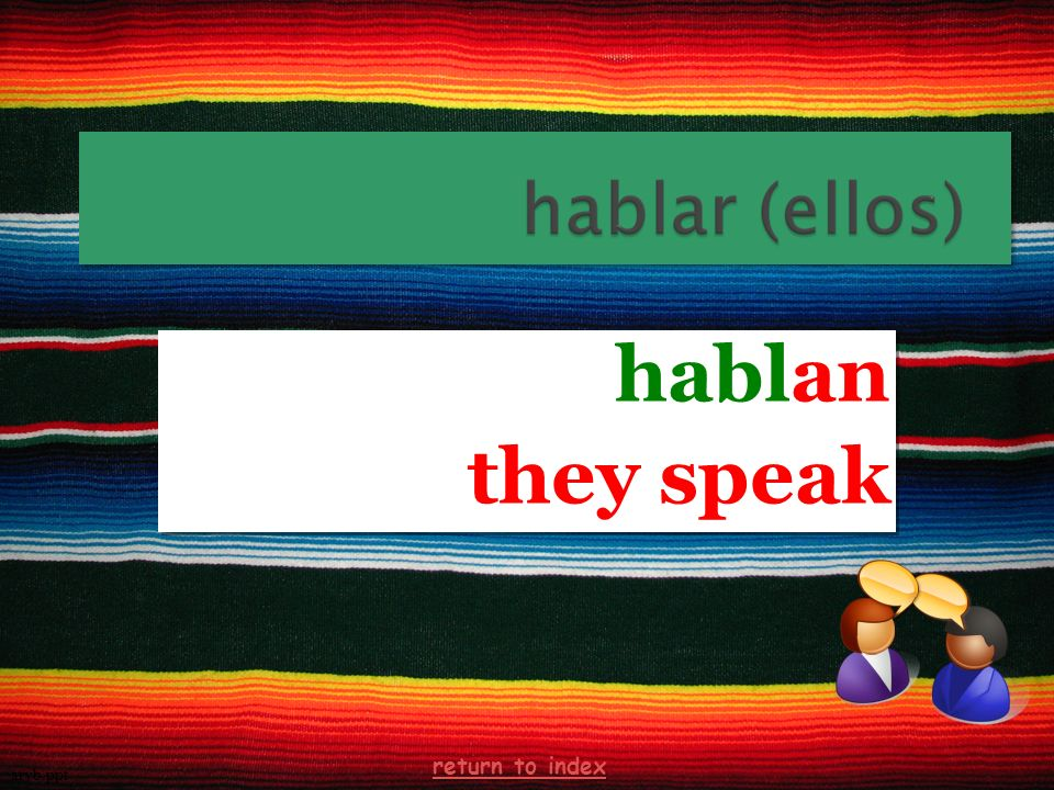 hablan they speak hablan they speak arvb.ppt return to index