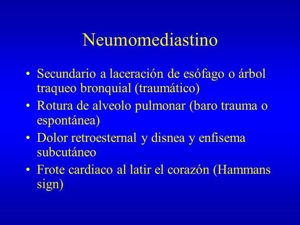 Neumomediastino Secundario a laceración de esófago o árbol traqueo bronquial (traumático) Rotura de alveolo pulmonar (baro trauma o espontánea) Dolor