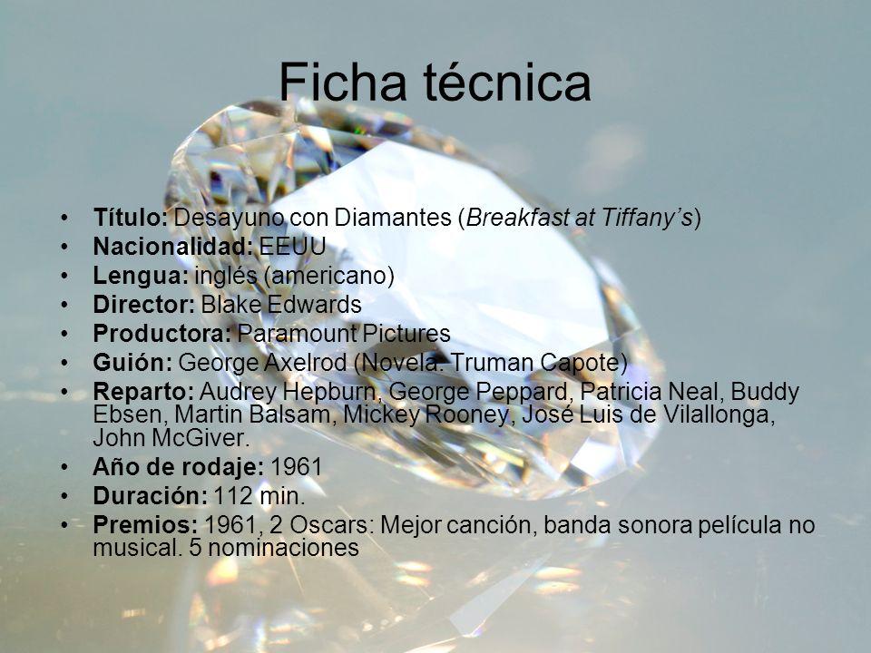Ficha técnica Título: Desayuno con Diamantes (Breakfast at Tiffanys) Nacionalidad: EEUU Lengua: inglés (americano) Director: Blake Edwards Productora:
