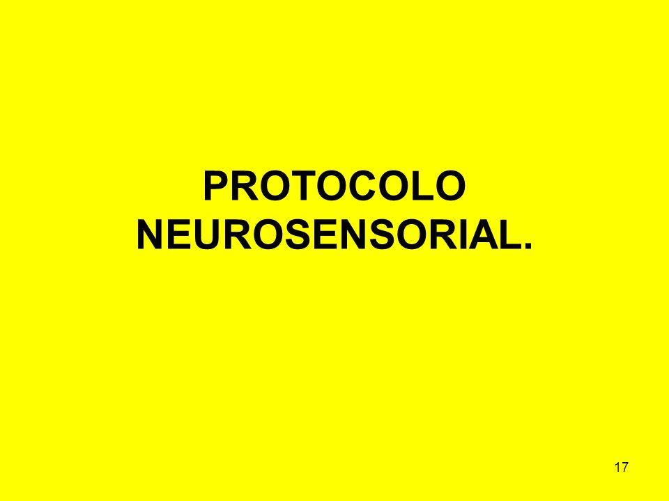 17 PROTOCOLO NEUROSENSORIAL.
