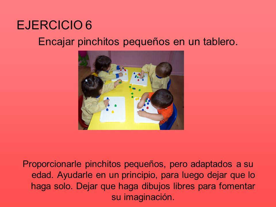 EJERCICIO 7 Abotonar su propia ropa (botones, cremalleras, broches, lazos…).