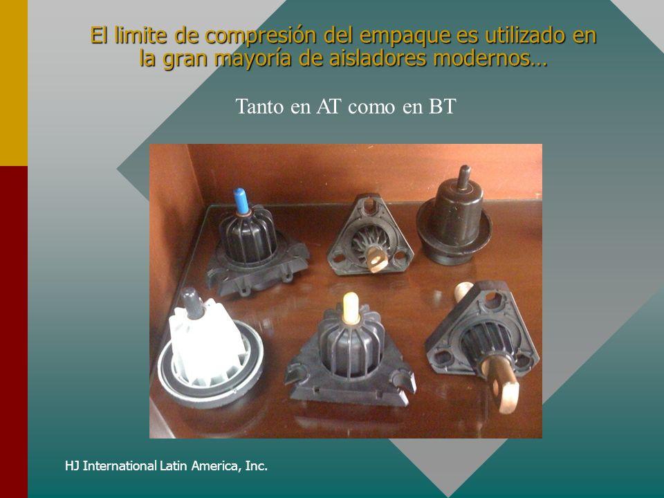 HJ International Latin America, Inc. El limite de compresión del empaque es utilizado en la gran mayoría de aisladores modernos… Tanto en AT como en B